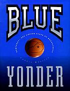 Blue yonder : Kentucky, the United State of basketball
