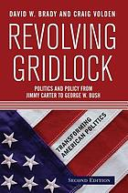 Revolving gridlock : politics and policy from Jimmy Carter to George W. Bush