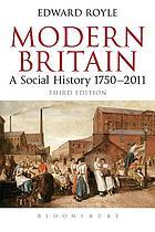 Modern Britain a social history, 1750-2011