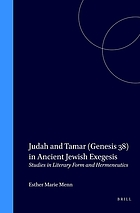 Judah and Tamar (Genesis 38) in ancient Jewish exegesis : studies in literary form and hermeneutics