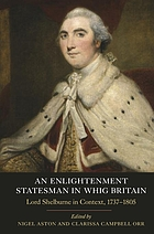 An Enlightenment statesman in Whig Britain : Lord Shelburne in context, 1737-1805