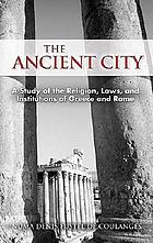 The ancient city : a study of the religion, laws, and institutions of Greece and Rome