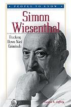 Simon Wiesenthal : tracking down Nazi criminals