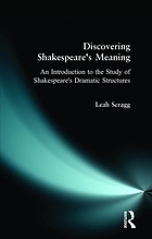 Discovering Shakespeare's meaning : an introduction to the study of Shakespeare's dramatic structures