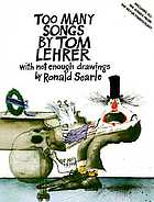Too many songsToo many songs by Tom Lehrer