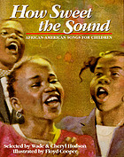 How sweet the sound : African-American songs for children