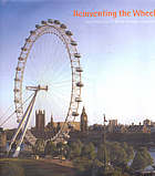 Reinventing the wheel : the construction of British Airways London Eye, conceived and designed by Marks Barfield