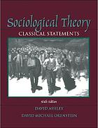 Sociological theory : classical statements