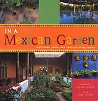 In a Mexican garden : courtyards, pools, and open-air living rooms