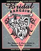 Bridal bargains wedding planner : the dollars & sense guide to planning your wedding