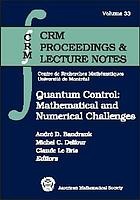 Quantum control : mathematical and numerical challenges : CRM workshop, October 6-11, 2002, Montréal, Canada