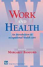 Work and health : an introduction to occupational health care