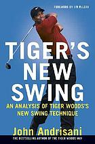 Tiger's new swing : an analysis of Tiger Woods' new swing technique