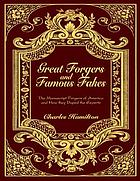 Great forgers and famous fakes : the manuscript forgers of America and how they duped the experts