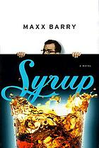 Syrup : a novel