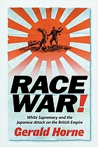 Race war white supremacy and the Japanese attack on the British Empire