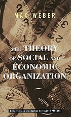 Max Weber, the theory of social and economic organization