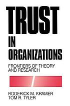 Trust in organizations : frontiers of theory and research