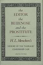 The editor, the bluenose, and the prostitute : H.L. Mencken's history of the &quot;Hatrack&quot; censorship case