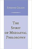 The spirit of mediæval philosophy