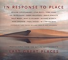 In response to place : photographs from the Nature Conservancy's last great places : William Christenberry, Lynn Davis, Terry Evans, Lee Friedlander, Karen Halverson, Annie Leibovitz, Sally Mann, Mary Ellen Mark, Richard Misrach, Hope Sandrow, Fazal Sheikh, William Wegman
