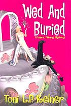 Wed and buried : a Laura Fleming mystery