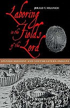 Laboring in the fields of the Lord : Spanish missions and Southeastern Indians