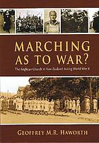 Marching as to war? : the Anglican Church in New Zealand during World War II