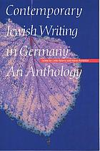 Contemporary Jewish writing in Germany : an anthology
