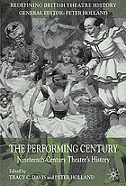 The performing century : nineteenth-century theatre's history