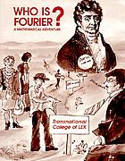 Who is Fourier? : a mathematical adventure