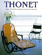 Thonet : classic furniture in bent wood and tubular steel