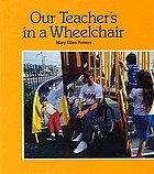 Our teacher's in a wheelchair