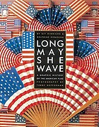 Long may she wave : a graphic history of the American flag