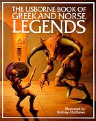 The Usborne book of Greek & Norse legends