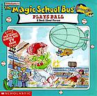 The magic school bus plays ball : a book about forces