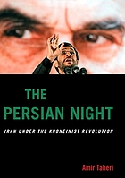 The Persian night : Iran under the Khomeinist revolutionThe Persian night : Iran from Khomeini to Ahmadinejad