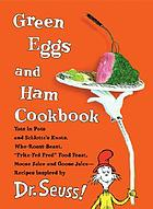 Green eggs and ham cookbook : recipes inspired by Dr. Seuss!
