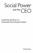 Social power and the CEO : leadership and trust in a sustainable free enterprise system