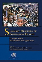 Summary measures of population health concepts, ethics, measurement and applications