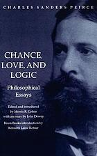 Chance, love, and logic; philosophical essays
