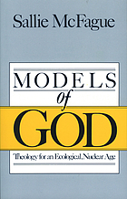 Models of God : theology for an ecological, nuclear age
