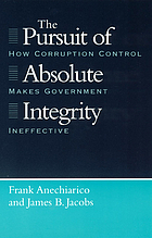 The pursuit of absolute integrity : how corruption control makes government ineffective