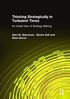 Thinking strategically in turbulent times an inside view of strategy making