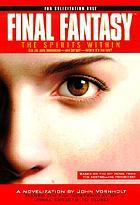 Final fantasy : the spirits within : a novel