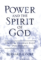 Power and the spirit of God : toward an experience-based pneumatology