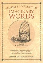 Bloom's bouquet of imaginary words