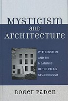 Mysticism and architecture : Wittgenstein and the meanings of the Palais Stonborough