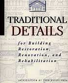 Traditional details for building restoration, renovation, and rehabilitation : from the 1932-1951 editions of Architectural graphic standards