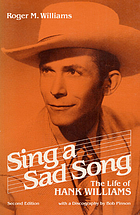 Sing a sad song : the life of Hank Williams